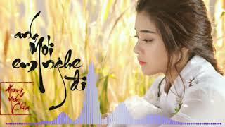 Anh nói em nghe đi - Hoàng Yến Chibi / Cover EDM -Nhạc trẻ hay nhất 2018