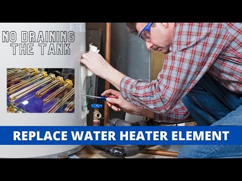 Replace Water Heater Element with Full Tank of Water