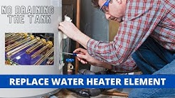 How To Replace A Water Heater Element with Full Tank of Water