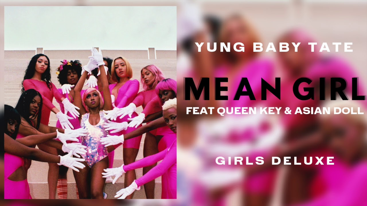 Download Yung Baby Tate - Mean Girl (feat Queen Key & Asian Doll) [Official Audio]