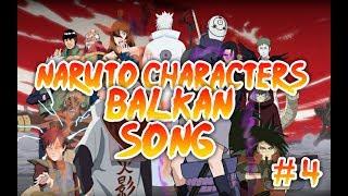 「Naruto Balkans Characters Songs」#4