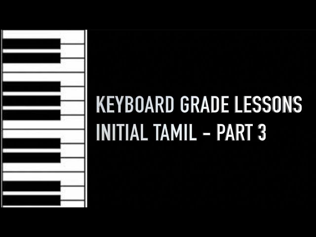 KEYBOARD GRADE LESSONS INITIAL TAMIL - PART 3