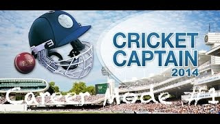 Cricket Captain 2014 - Career Mode #1