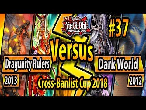 Dragunity Rulers (2013) vs. Dark World (2012) - Cross-Banlist Cup 2018 - Match #37