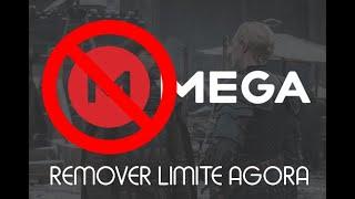 Como Remover o Limite do Mega - Passo a Passo - 2020