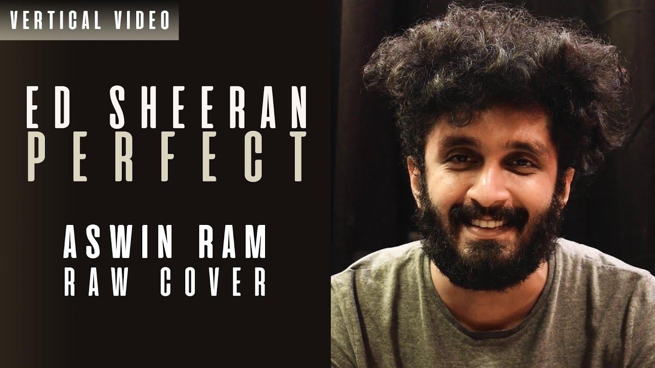 Ed Sheeran - Perfect (Raw Cover) | Aswin Ram Vertical