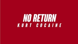 Kurt Cocaine - No Return Remix (Freestyle)
