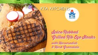 Spiced Rubbed Grilled Rib Eye Steaks With Horseradish & Herb Gremolata By Chef Ryan