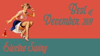 Best of Electro Swing Mix - December 2019