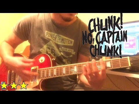 Chunk! No, Captain Chunk! - In Friends We Trust (Guitar Cover)
