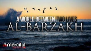 A World Between Two Lives - Al Barzakh