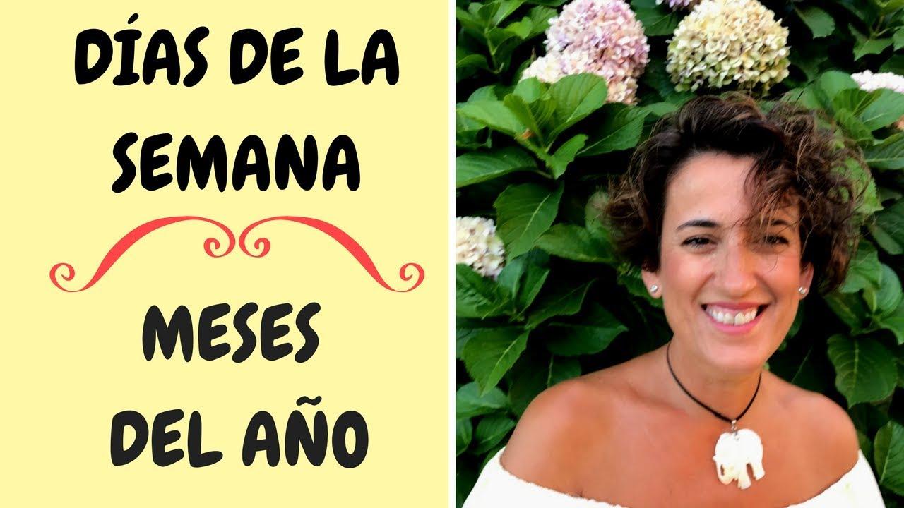 💐Aprende en ESPAÑOL los DIAS DE LA SEMANA y MESES DEL AÑO |(NIVEL BÁSICO). Spanish for beginners.#21