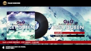 G&G vs. Davis Redfield - Icey Queen - Club Mix