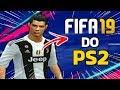 CONHEÇA O FIFA 19 DO PS2! SERÁ QUE É MELHOR QUE O FIFA DE PS4?