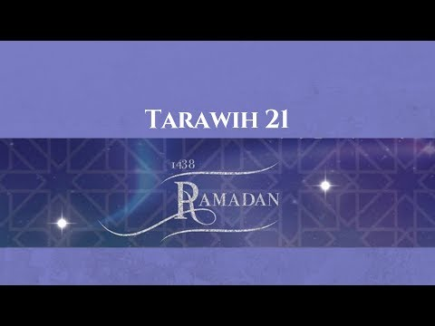 Tarawih 21 - 6/15/2017