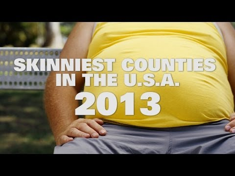 Top 10 Skinniest Counties In The U.S.A. 2013