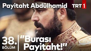 ''Biz hak isteyenin hakkını veririz; baş kaldıranın, başını keseriz'' I Payitaht Abdülhamid 38.Bölüm