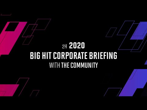 Big Hit Corporate Briefing with the Community (2H 2020)