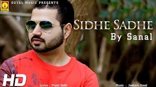 Sanal - Feat. Jaskurn Gosal - Sidhe Sadhe - Goyal Music - Official Song