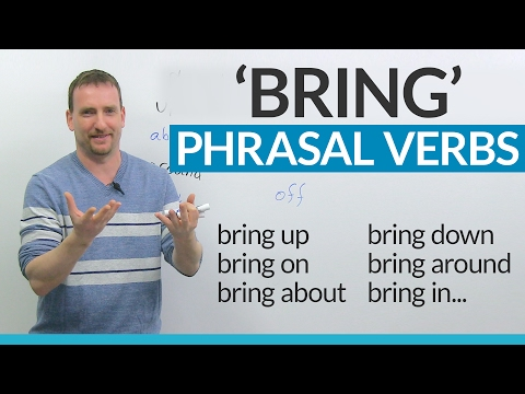 Learn English Phrasal Verbs with BRING: bring on, bring about, bring forward...