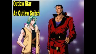 Enjoyed this Outlaw Star - An Outlaw Snitch video??? Be sure to LIKE & SUBSCRIBE for more uploads. Outlaw Star (星方武侠アウトロースター Seihō Bukyō ...