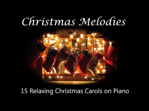 Christmas Melodies - 15 Relaxing Christmas Carols on Piano