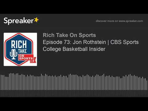 Episode 73: Jon Rothstein | CBS Sports College Basketball Insider
