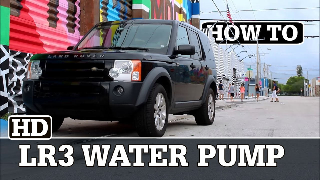 LR3 Water Pump Replacement