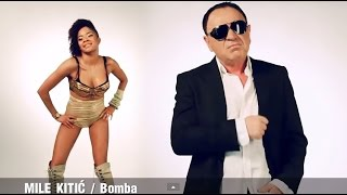Mile Kitic - Bomba - (Official Video 2012)