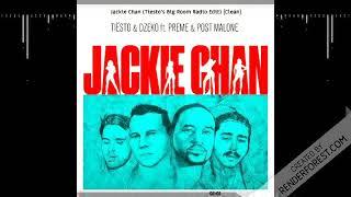 Tiësto & Dzeko ft. Preme & Post Malone -  Jackie Chan (Tiesto's Big Room Radio Edit) [Clean]