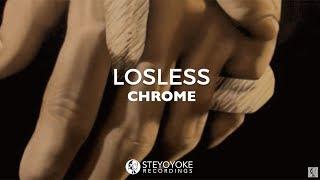 Losless - Chrome [TEASER]
