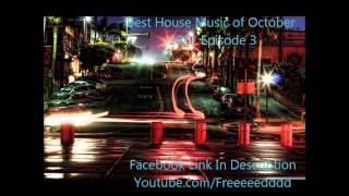 Best House Music of October 2011 (Episode 3)