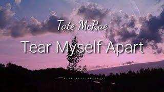 Tate McRae - Tear myself apart | Unofficial Lyrics