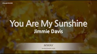 Jimmie Davis-You Are My Sunshine (Melody) [ZZang KARAOKE]