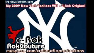My 2009 New York Yankees (Theme-Song-Anthem) V01- C-Rok Original
