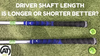 DRIVER SHAFT LENGTH - IS LONGER OR SHORTER BETTER?