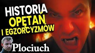 Historia Opętań i Egzorcyzmów w Polsce i Na Świecie - Plociuch Religia Demon jak Spiskowe Teorie PL