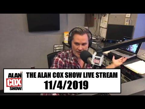 The Alan Cox Show - The Alan Cox Show Live Stream (11/4/2019)