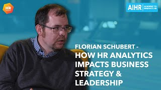 How HR Analytics Impacts Business Strategy \u0026 Leadership   Florian Schubert