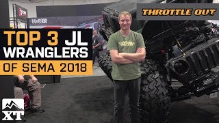 Top 3 JL Jeep Wranglers of SEMA 2018 + Full Event Coverage -  Throttle Out