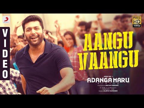 Adanga Maru - Aangu Vaangu Video (Tamil)   Jayam Ravi   Raashi Khanna   Sam CS