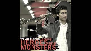 Trevor Frankel - 11. Those Shoes (Among Heroes and Monsters)