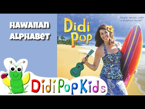 Hawaiian Alphabet Song - Learn a lot with DidiPop: School music teachers love it!