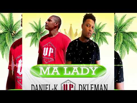 Daniel-k feat Dkleman - Ma lady ( officiel Audio )