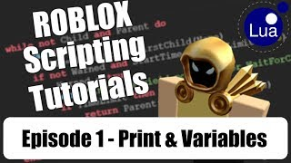 [ 001 ] ROBLOX Scripting Tutorials w/ Cytheur - Print and Variables