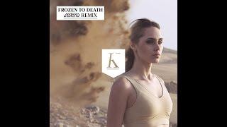 Kadebostany Frozen To Death Astero Remix