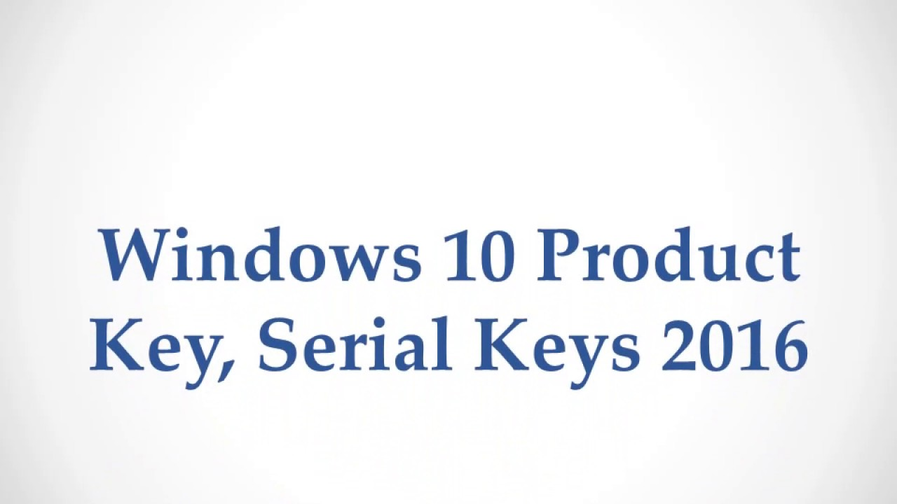 windows 10 product key serial keys 2016