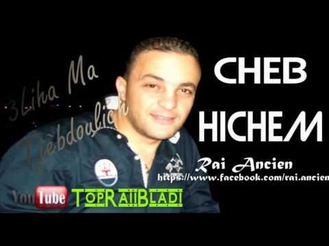 Cheb Hichem - 3liha ma tjabdoulich (live 2007)