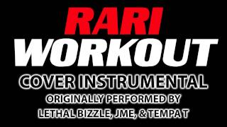 Rari WorkOut (Cover Instrumental) [In the Style of Lethal Bizzle, JME, & Tempa T]