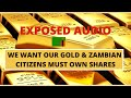 LEAKED AUDIO EXPOSES HOW ZAMBIAN 🇿🇲 GOVERNMENT MINISTERS ARE SELLING GOLD FOR THEIR OWN BENEFIT